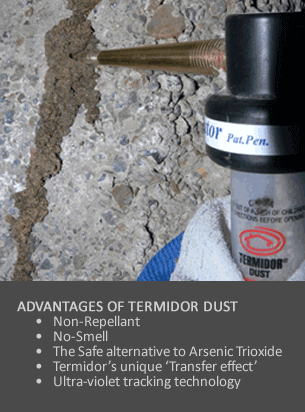 Advantages of Using Termite Dust - Non repellant, No Smell, The Safe alternative to Arsenic Trioxide, Termidor's unique transfer effect and Ultra violet tracking technology.